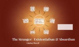 The Stranger:  Existentialism & Absurdism