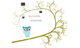 Root words of life and death
