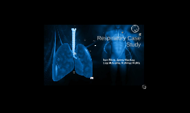Copy of Copy of Copy of Respiratory Case Study