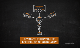 Copy of SPARTA TO THE BATTLE OF LEUCTRA, 371BC