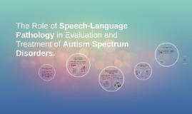 the role and responsibilities of a speech language pathologists Sacramento county office of education job description  under supervision of  language, speech, and hearing therapists, completes a variety of tasks such.