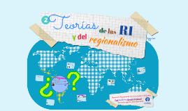 2. Teorías de las RI y el regionalismo