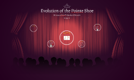 Evolution of the Pointe Shoe
