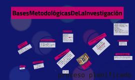 BasesMetodológicasDeLaInvestigación