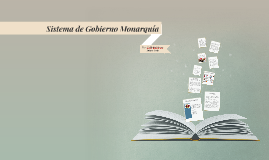 Sistema de Gobierno Monarquía