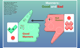 Manners: Good and Bad