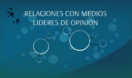RELACIONES CON MEDIOS LIDERES DE OPINION