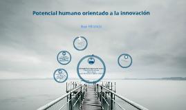 Atracción y alineación del talento  y potencial humanos orientados a la innovación