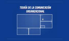 TEORÍA DE LA COMUNICACIÓN ORGAnIZACIONAL