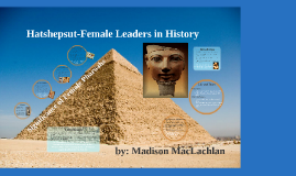 Hatshepsut-Female Leaders in History