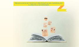 DR - PRODUCCIÓN DE TEXTOS Y PROPÓSITOS DEL ESPAÑOL EN LA ESCUELA