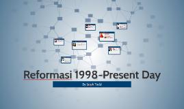 Reformasi 1998-Present Day