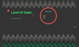 Land Of Gator