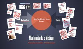 Mediunidade e Médium