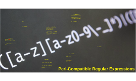 Perl-Compatible Regular Expressions