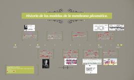 Hitoria de los modelos de la membrana plasmática.