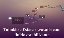 Copy of Tubulão e Estaca escavada com fluido estabilizante
