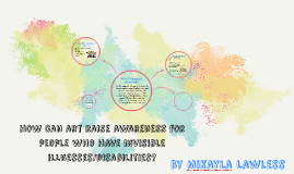 how can art raise awareness for people who have invisible il