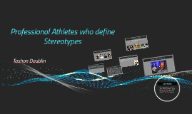 Professional Athletes who define Stereotypes