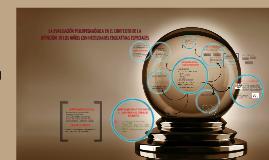 Copy of LA EVALUACIÓN PSICOPEDAGÓGICA EN EL CONTEXTO DE LA ATENCIÓN