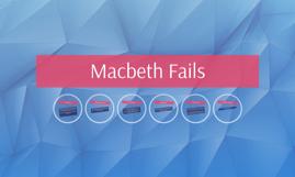 Macbeth Fails