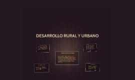 DESARROLLO RURAL Y DESARROLLO URBANO