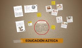 EDUCACIÓN AZTECA