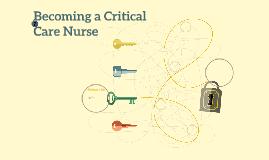 Becoming a Critical Care Nurse