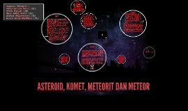 ASTEROID, KOMET, METEOR ,DAN METEORIT by adnan krisna ...