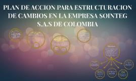 PLAN DE ACCION PARA ESTRUCTURACION DE CAMBIOS EN LA EMPRESA