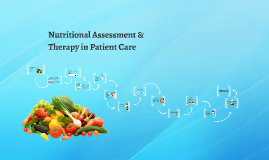 Nutritional Assessment & Therapy in Patient Care