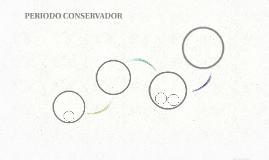 PERIODO CONSERVADOR