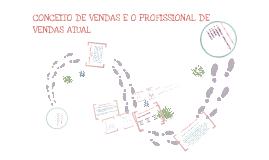 Copy of CONCEITO DE VENDAS E O PROFISSIONAL DE VENDAS ATUAIS