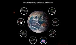 Copy of Vías Aéreas Superiores e Inferiores