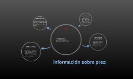 Copy of información SOBRE PREZI