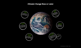 Climate Change Now or Later