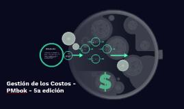 Gestión de los costos - PMbok - 5a edición