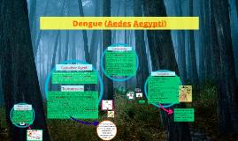 Dengue (Aedes Aegypti)