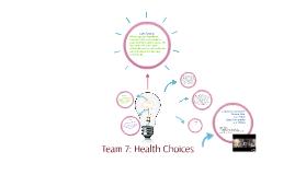 Team 7: Health Choices
