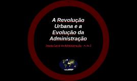 A Revolução Urbana e a Evolução da Administração