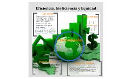 Copy of Eficiencia, Ineficiencia y Equidad