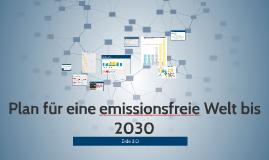 Plan für eine emissionsfreie Welt bis 2030