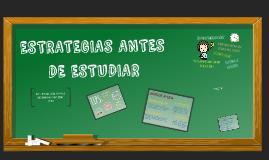 ESTRATEGIAS ANTES DE ESTUDIAR