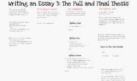 Copy of Writing an Essay: Chapter 3 - The Full and Final Thesis