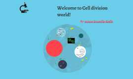 Welcome to the cell division world!