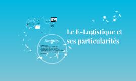 Le E-Logistic et ses particularités