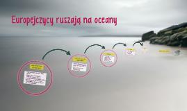 Europejczycy ruszają na oceany