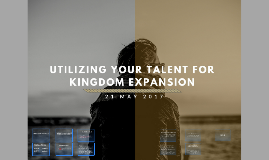 Utilizing Your Talent for Kingdom Expansion