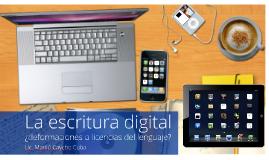 La escritura electrónica ¿deformaciones o licencias del lenguaje?