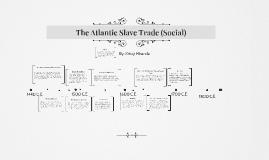 The Atlantic Slave Trade: Social